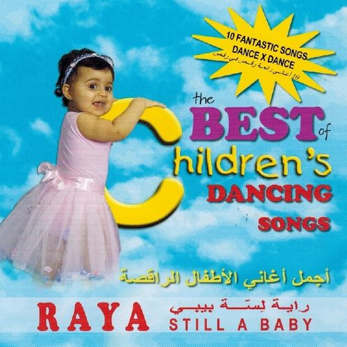 The Best Of Children's Dancing Songs(Raya - Still A Baby)