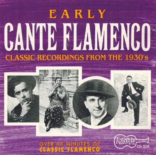 Early Cante Flamenco(Classic Recordings From The 1930's)